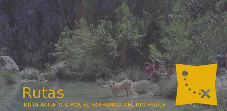 RUTA ACUÁTICA POR EL BARRANCO DEL RÍO FRAILE
